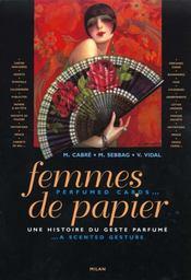 Les femmes de papier une histoire du geste - Intérieur - Format classique