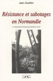 Résistance et sabotages en Normandie ; la Maastricht-Cherbourg déraille à Airan - Couverture - Format classique