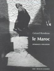 Le Maroc ; hommage à Delacroix - Couverture - Format classique