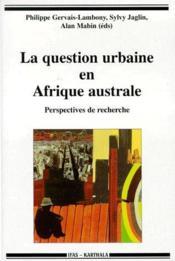 La Question Urbaine En Afrique Australe - Couverture - Format classique