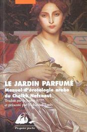 Le jardin parfumé ; manuel d'érotologie arabe du cheikh Nefzaoui - Intérieur - Format classique