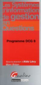 Les systèmes d'information de gestion en questions ; programme DCG 8 - Couverture - Format classique
