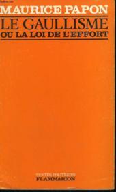 Le Gaullisme Ou La Loi De L'Effort. - Couverture - Format classique