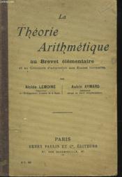 La Theorie Arithmetique Au Brevet Elementaire - Couverture - Format classique