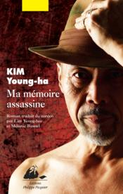 Vente livre :  Ma mémoire assassine  - Young-Ha Kim