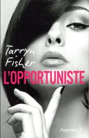 Vente  L'opportuniste  - Fisher Tarryn - Tarryn Fisher