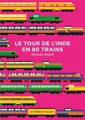 Vente livre :  Le tour de l'Inde en 80 trains  - Rajesh Monisha - Monisha Rajesh