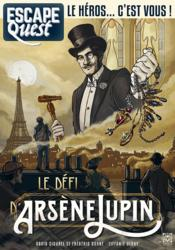 Vente livre :  Escape quest N.4 ; le secret d'Arsène Lupin  - Collectif