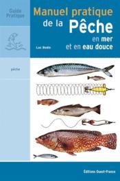 Manuel pratique de la pêche en mer et en eau douce - Couverture - Format classique