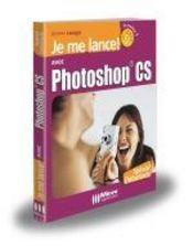 Je Me Lance Avec Photoshop Cs - Intérieur - Format classique
