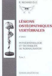 Lesions Osteopathiques Vertebrales T.1 ; Physiopathologie Et Techniques De Normalisation - Intérieur - Format classique