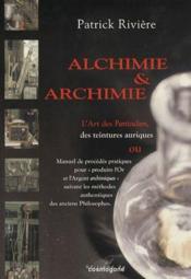 Alchimie Et Archimie ; L'Art Des Particuliers Des Teinture Auriques - Couverture - Format classique