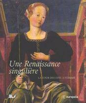 Une Renaissance singulière. La Cour des Este à Ferrare - Intérieur - Format classique