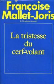 La Tristesse Du Cerf-Volant. - Couverture - Format classique