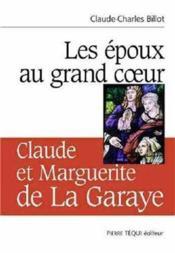 Les Epoux Au Grand Coeur, Claude Et Marguerite De La Garaye - Couverture - Format classique