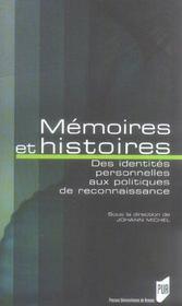 Memoires Et Histoires ; Des Identites Personnelles Aux Politiques De Reconnaissance - Intérieur - Format classique