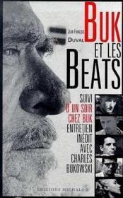 Buk et les beats ; un soir chez Buk, entretien inédit avec Charles Bukowski - Couverture - Format classique