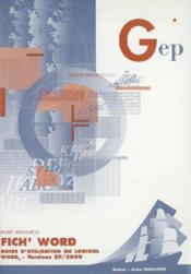 Fich'Word. Guide D'Utilisation Du Logiciel Word Version Xp/2000. Fiches Ressources. 2e Edition - Couverture - Format classique