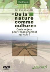 Nature comme culture : quels enjeux pour l'enseignement agricole ? (dvd) (de la) - Couverture - Format classique