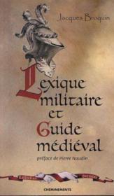 Lexique Militaire Et Guide Medieval - Couverture - Format classique