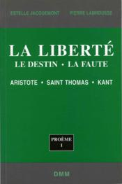 La Liberte Le Destin La Faute - Couverture - Format classique