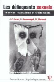 Les Delinquants Sexuels ; Theories, Evaluation Et Traitements - Couverture - Format classique