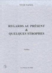 Regards Au Present Et Quelques Strophes : - Couverture - Format classique