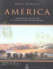 America ; l'expédition de Lewis & Clark et la naissance d'une nouvelle puissance - Intérieur - Format classique