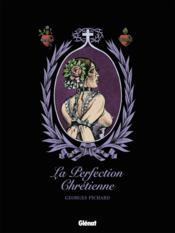 Vente  La perfection chrétienne  - Georges Pichard