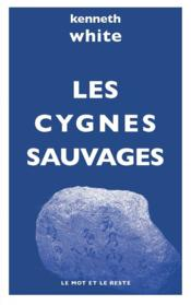 Vente  Les cygnes sauvages  - Kenneth White