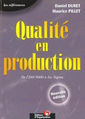 Vente livre :  Qualite en production - de l'iso 9000 a six sigma- les references  - Duret - Maurice Pillet - Pillet/Duret
