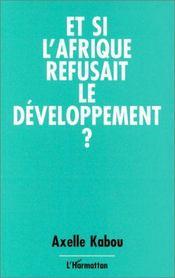 Et si l'Afrique refusait le développement ? - Intérieur - Format classique
