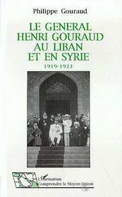 Le General Henri Gouraud Au Liban Et En Syrie, 1919-1923 - Intérieur - Format classique