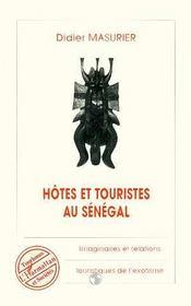 Hotes Et Touristes Au Senegal : Imaginaires Et Relations Touristiques De L'Exotisme - Intérieur - Format classique