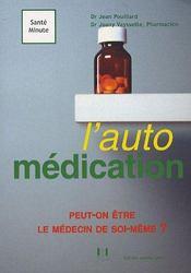 L'Automedication Le Point De Vue Officiel - Intérieur - Format classique