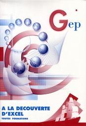 A La Decouverte D'Excel. Toutes Formations. 2e Edition - Intérieur - Format classique