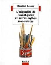 L'originalité de l'avant-garde et autres mythes modernistes - Couverture - Format classique