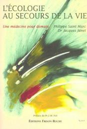L'Ecologie Au Secours De La Vie ; Une Medecine Pour Demain - Intérieur - Format classique