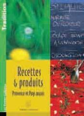 Recettes et produits ; Provence et pays niçois - Couverture - Format classique