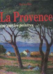 La Proivence Vue Par Les Peintres - Couverture - Format classique