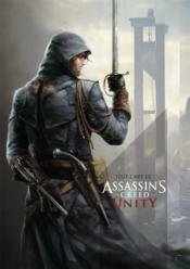 Vente livre :  Tout l'art d'Assassin's Creed Unity  - Collectif