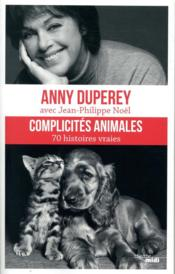 Vente  Complicités animales  - Jean-Philippe Noel - Anny Duperey