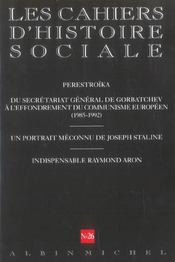 Vente livre :  N  26 - perestroika du secretariat general de gorbatchev a l'effondrement du communisme... - les cah  - Collectif - Collectif D'Auteurs