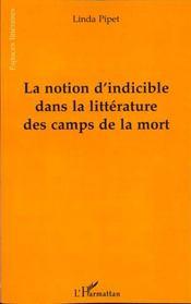La Notion D'Indicible Dans La Litterature Des Camps De La Mort - Intérieur - Format classique