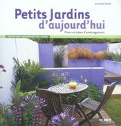 Petits jardins d'aujourd'hui ; plans et idées d'aménagement - Intérieur - Format classique