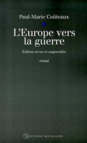 L'europe vers la guerre - nouvelle edition - Couverture - Format classique