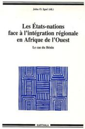 Les Etats-nations face à l'intégration régionale en Afrique de l'Ouest ; le cas du Bénin - Couverture - Format classique