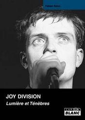 Joy Division ; lumière et ténèbres - Intérieur - Format classique