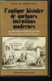 L'Antique Histoire De Quelques Inventions Modernes. - Couverture - Format classique