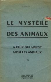 Le Mystere Des Animaux. A Ceux Qui Aiment Aussi Les Animaux. - Couverture - Format classique
